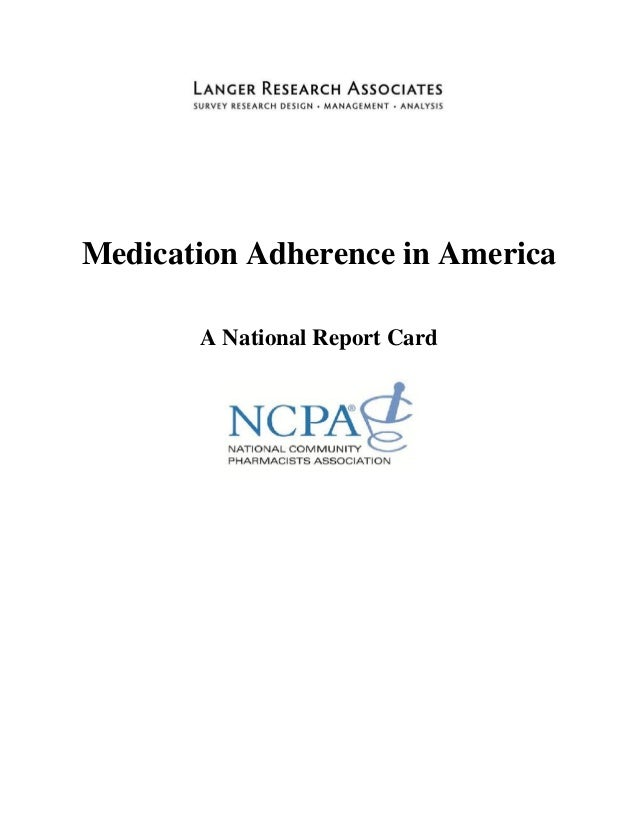 Medication Adherence in America reportcard full by National Community Pharmacists Association