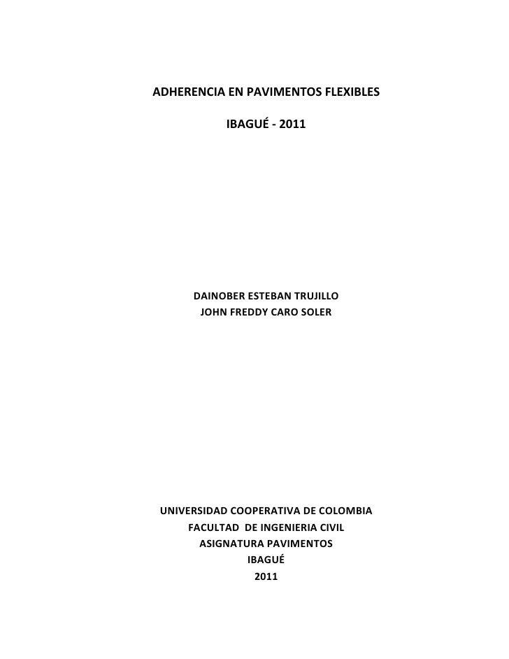 ADHERENCIAENPAVIMENTOSFLEXIBLES                IBAGUÉ‐2011                                                  ...