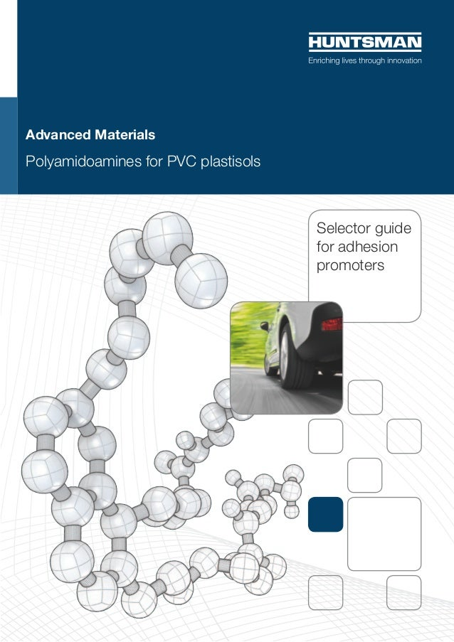Advanced MaterialsPolyamidoamines for PVC plastisols                                     Selector guide                   ...