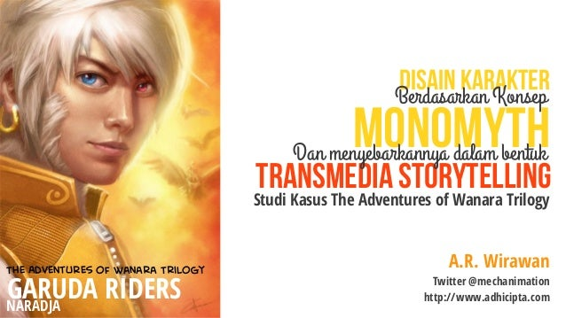 Disain Karakter Berdasarkan Konsep Monomyth & Penyebarannya Melalui Transmedia Storytelling
