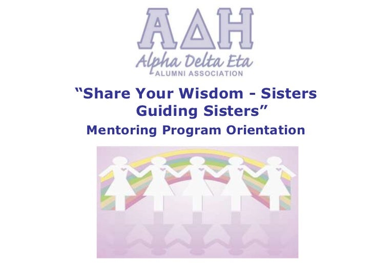 """A""""Share Your Wisdom - Sisters       Guiding Sisters"""" Mentoring Program Orientation"""