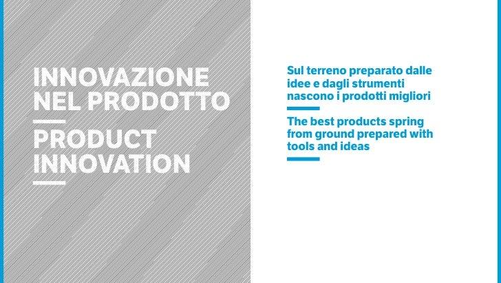 INNOVAZIONE    Sul terreno preparato dalle               idee e dagli strumentiNEL PRODOTTO   nascono i prodotti migliori ...