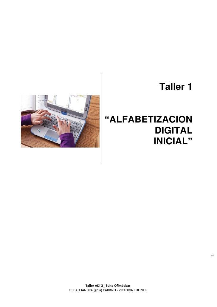 "Taller 1                     ""ALFABETIZACION                             DIGITAL                             INICIAL""     ..."