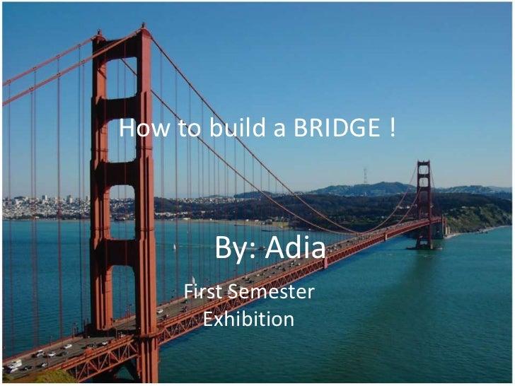 Adia's how to build_a_bridge_3new (2) (1)