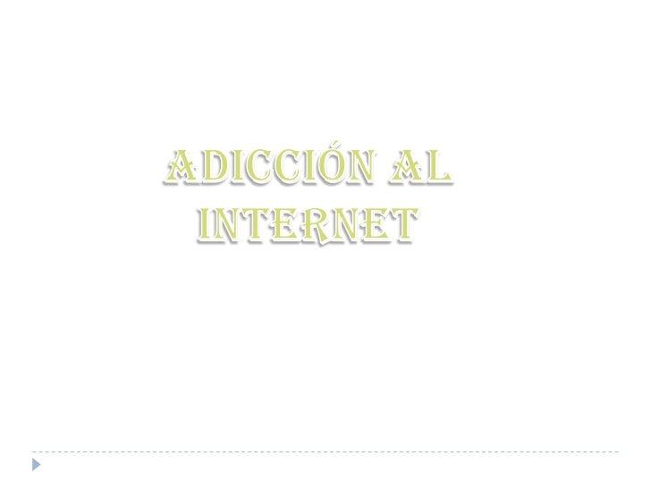 Adicción al internet<br />