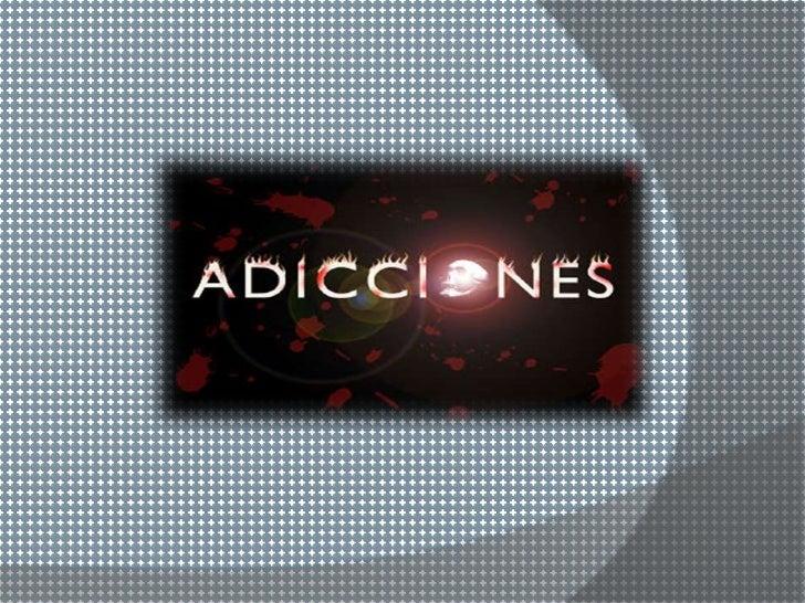    Una adicción es una enfermedad física    y psicoemocional, según la    Organización Mundial de la Salud. En el    sent...