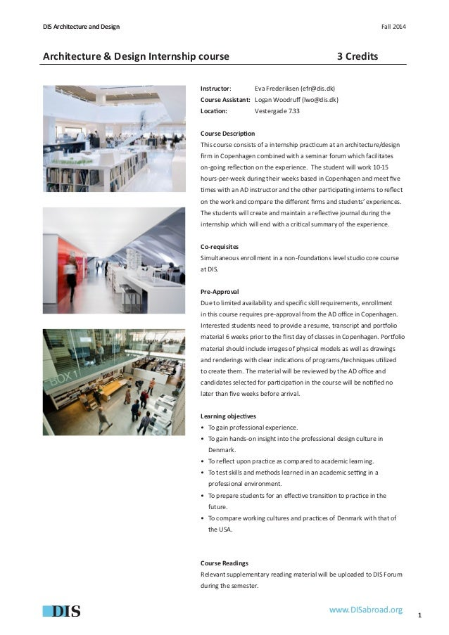1  DIS Architecture and Design  Fall 2014  www.DISabroad.org  Architecture & Design Internship course 3 Credits  Instructo...