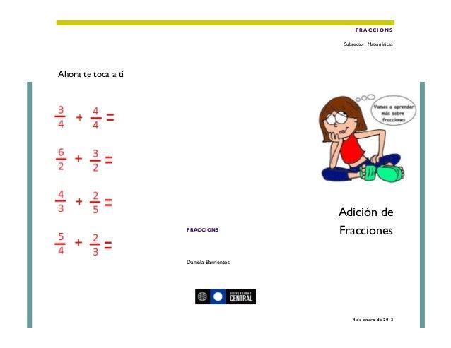 FRACCIONS                                           Subsector: MatemáticasAhora te toca a ti                              ...