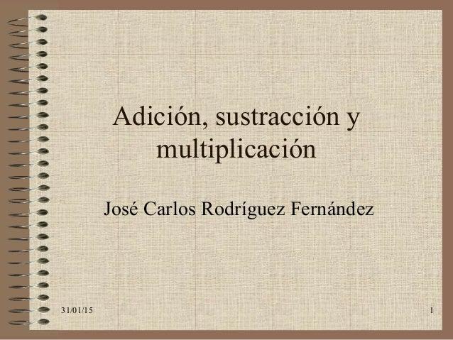 AdicióN, SustraccióN Y MultiplicacióN Tema 2