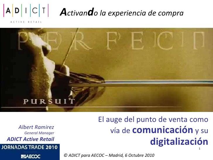 A ctivan d o la experiencia de compra El auge del punto de venta como vía de  comunicación  y su  digitalización Albert Ra...