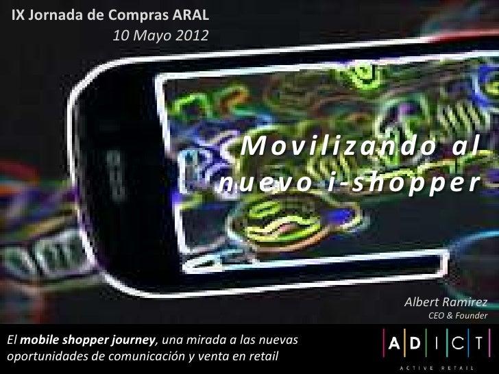 IX Jornada de Compras ARAL              10 Mayo 2012                                     Movilizando al                   ...