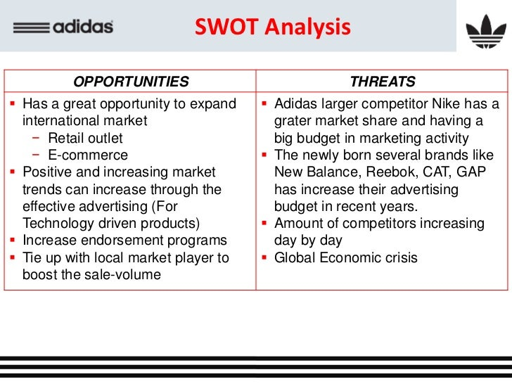 swot of adidas Strategy overview we're all  have strong identities in sport adidas appeals to athletes and reebok focuses on the fitness consumer.