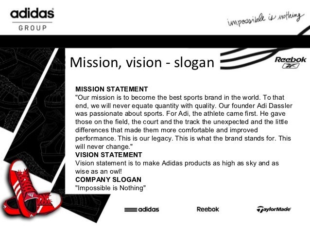 adidas mission statement analysis Wal-mart's currently advertised mission statement and its advertising slogan are the same: we save people money so they can live better.
