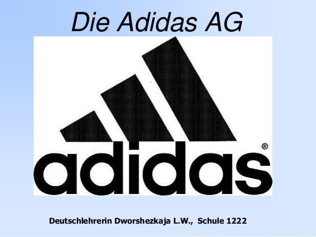 Die Adidas AG  Deutschlehrerin Dworshezkaja L.W., Schule 1222