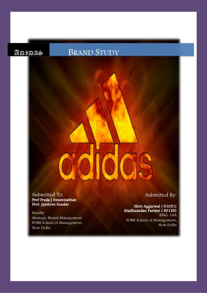 12/20/2010ADIDAS                BRAND STUDY   Submitted To:                              Submitted By:   Prof Freda J Swam...