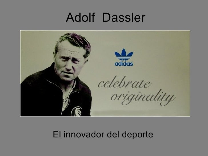 Adolf  Dassler El innovador del deporte