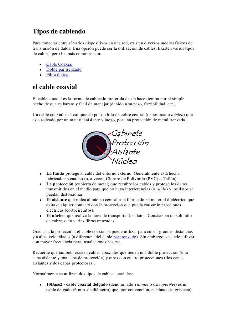 Tipos de cableado Para conectar entre sí varios dispositivos en una red, existen diversos medios físicos de transmisión de...