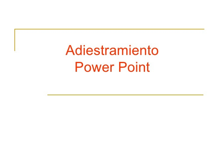 Adiestramiento Power Point