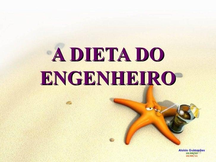 A DIETA DO ENGENHEIRO