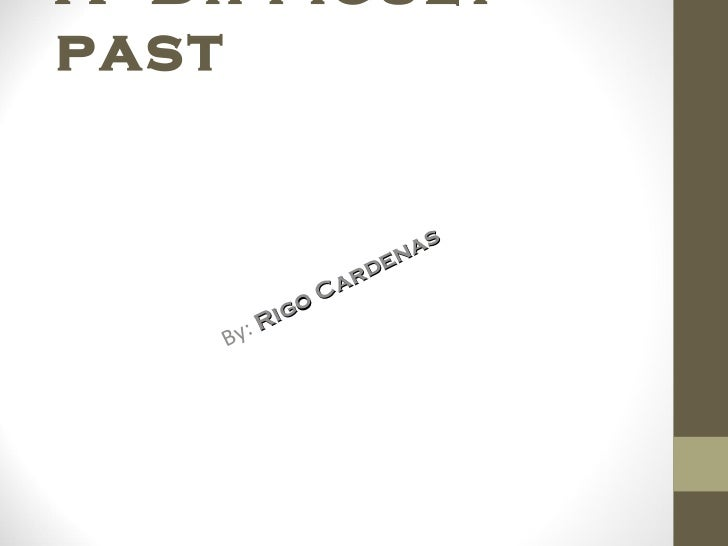 A  Difficult  past By:   Rigo Cardenas