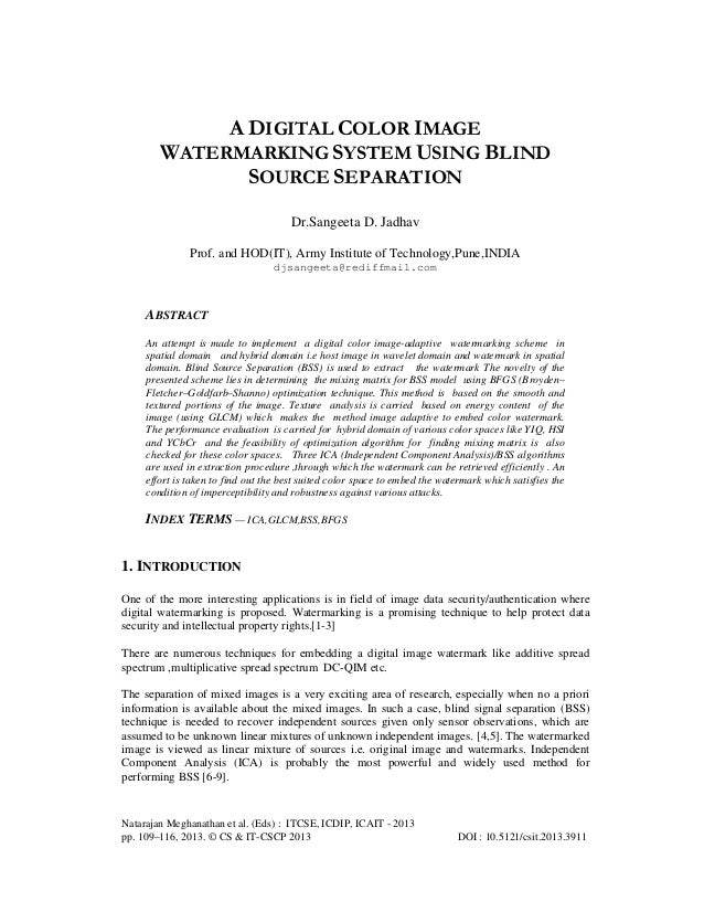 A DIGITAL COLOR IMAGE WATERMARKING SYSTEM USING BLIND SOURCE SEPARATION Dr.Sangeeta D. Jadhav Prof. and HOD(IT), Army Inst...