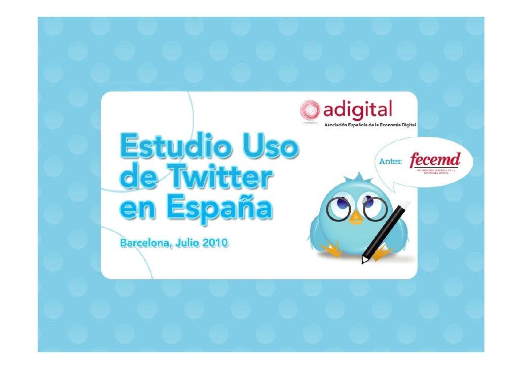Adigital estudio uso_twitter_en_espana_2010