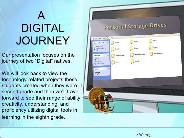 "A  DIGITAL JOURNEY Our presentation focuses on the journey of two ""Digital"" natives. We will look back to view the technol..."
