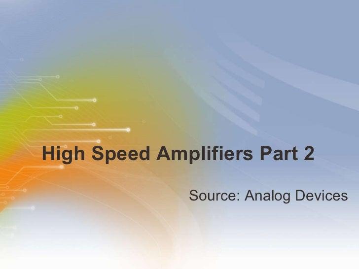 High Speed Amplifiers Part 2