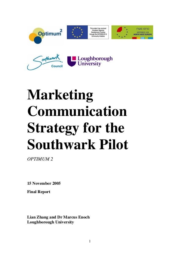 MarketingCommunicationStrategy for theSouthwark PilotOPTIMUM 215 November 2005Final ReportLian Zhang and Dr Marcus EnochLo...