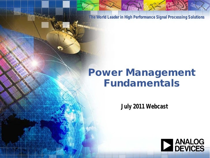 The World Leader in High Performance Signal Processing SolutionsPower Management  Fundamentals                 July 2011 W...