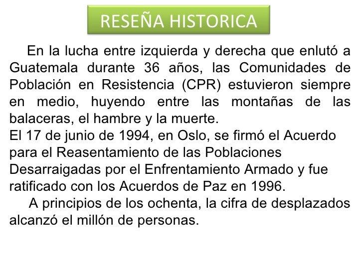 En la lucha entre izquierda y derecha que enlutó a Guatemala durante 36 años, las Comunidades de Población en Resistencia ...