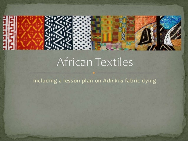 including a lesson plan on Adinkra fabric dying
