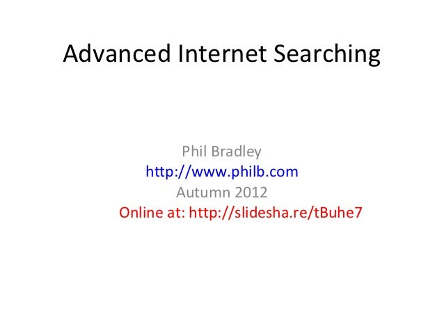 Advanced Internet searching Autumn 2012