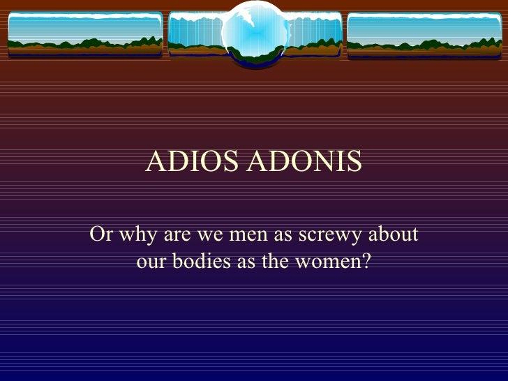 Adios Adonis
