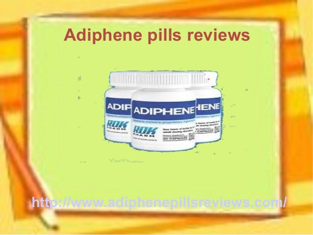 Adiphene pills reviewshttp://www.adiphenepillsreviews.com/
