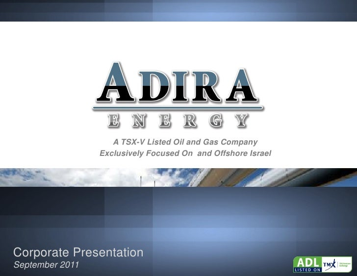 TSX.V: ADL                    A TSX-V Listed Oil and Gas Company                 Exclusively Focused On and Offshore Israe...