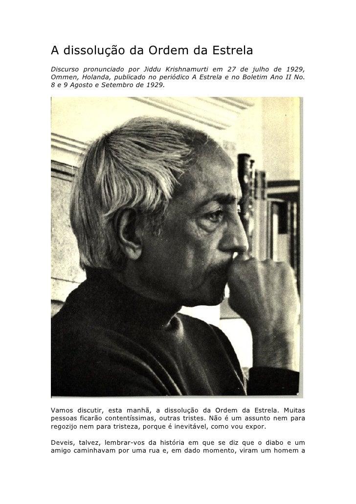 A dissolução da Ordem da Estrela Discurso pronunciado por Jiddu Krishnamurti em 27 de julho de 1929, Ommen, Holanda, publi...