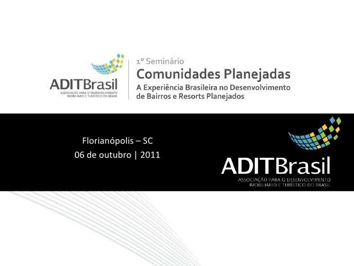 Florianópolis – SC<br />06 de outubro | 2011<br />