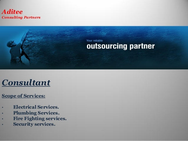 AditeeConsulting PartnersConsultantScope of Services:·    Electrical Services.·    Plumbing Services.·    Fire Fighting se...