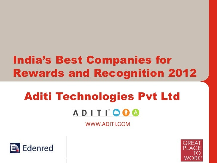 India's Best Companies forRewards and Recognition 2012 Aditi Technologies Pvt Ltd                            WWW.ADITI.COM...