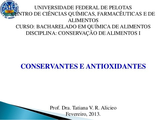 UNIVERSIDADE FEDERAL DE PELOTASCENTRO DE CIÊNCIAS QUÍMICAS, FARMACÊUTICAS E DEALIMENTOSCURSO: BACHARELADO EM QUÍMICA DE AL...
