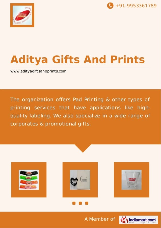 +91-9953361789  Aditya Gifts And Prints www.adityagiftsandprints.com  The organization offers Pad Printing & other types of...