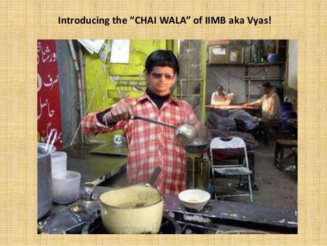 """Introducing the """"CHAI WALA"""" of IIMB aka Vyas!"""