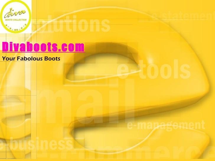 Divaboots.comYour Fabolous Boots
