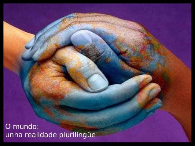 O mundo: unha realidade plurilingüe