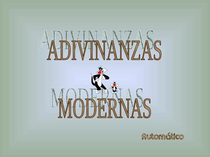 ADIVINANZAS MODERNAS
