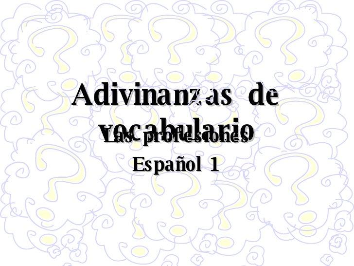 Adivinanzas de vocabulario Las profesiones Español 1