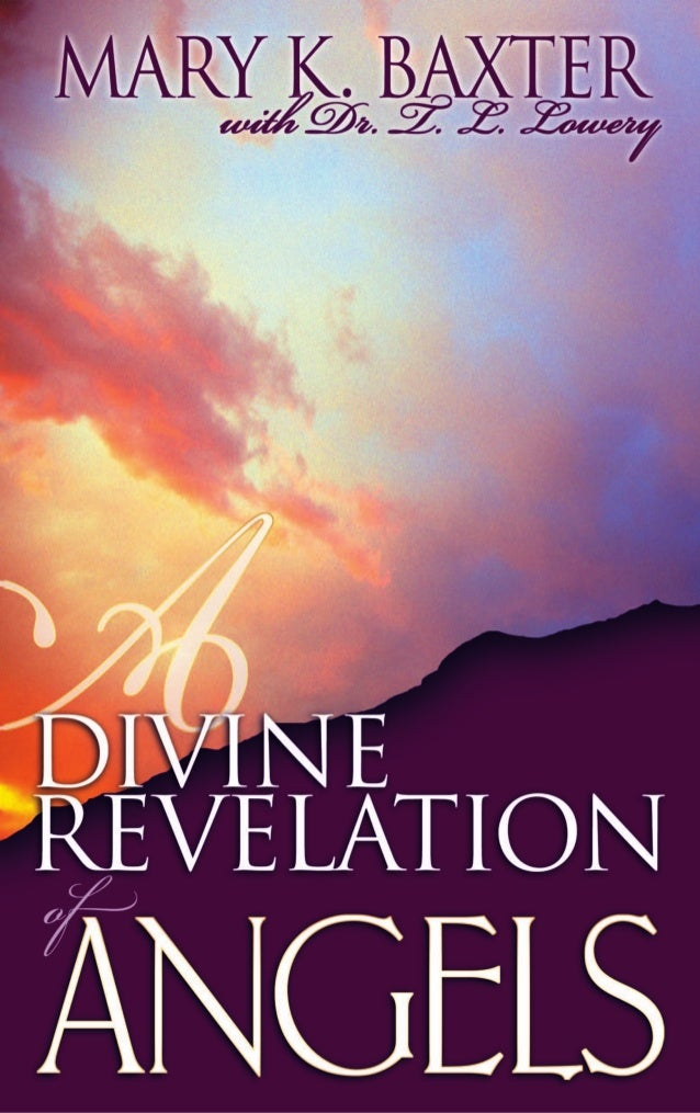 The Bible frequently mentions angels—God's heav- enly messengers or servants. In A Divine Revelation of Angels, Mary Baxte...