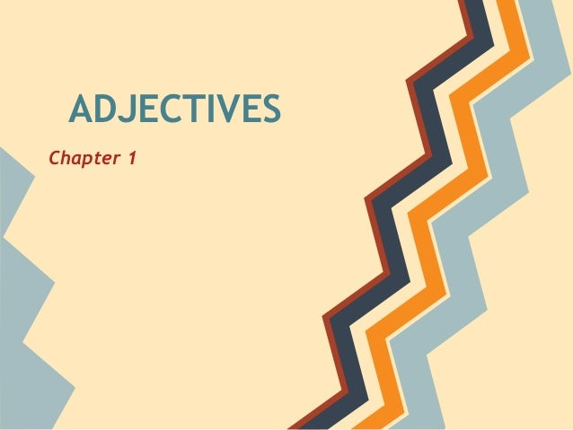 ADJECTIVES Chapter 1