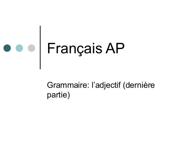 Français AP Grammaire: l'adjectif (dernière partie)